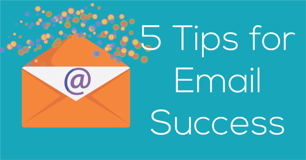 5 Tips for Email Success