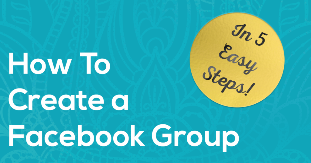 Create a Facebook Group in 5 Easy Steps
