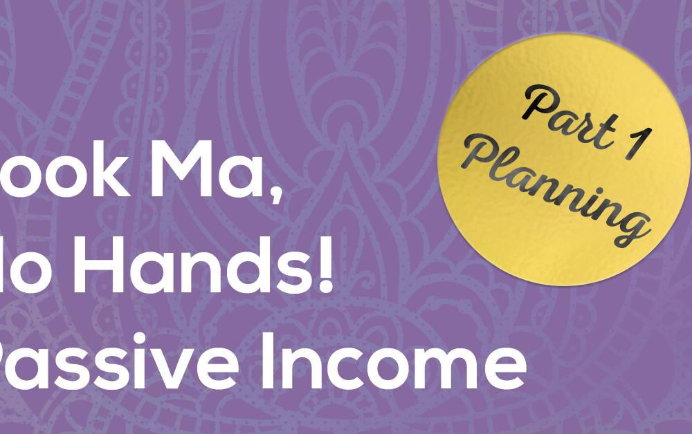 Passive Income - part 1 - planning