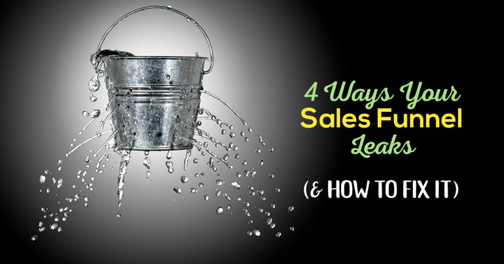 4 Ways Your Sales Funnel Leaks & How to Fix It